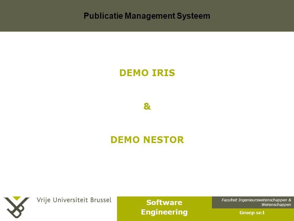 Faculteit Ingenieurswetenschappen & Wetenschappen Software Engineering Publicatie Management Systeem Groep se1 DEMO IRIS & DEMO NESTOR