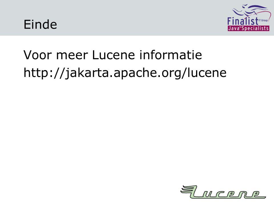 Einde Voor meer Lucene informatie http://jakarta.apache.org/lucene