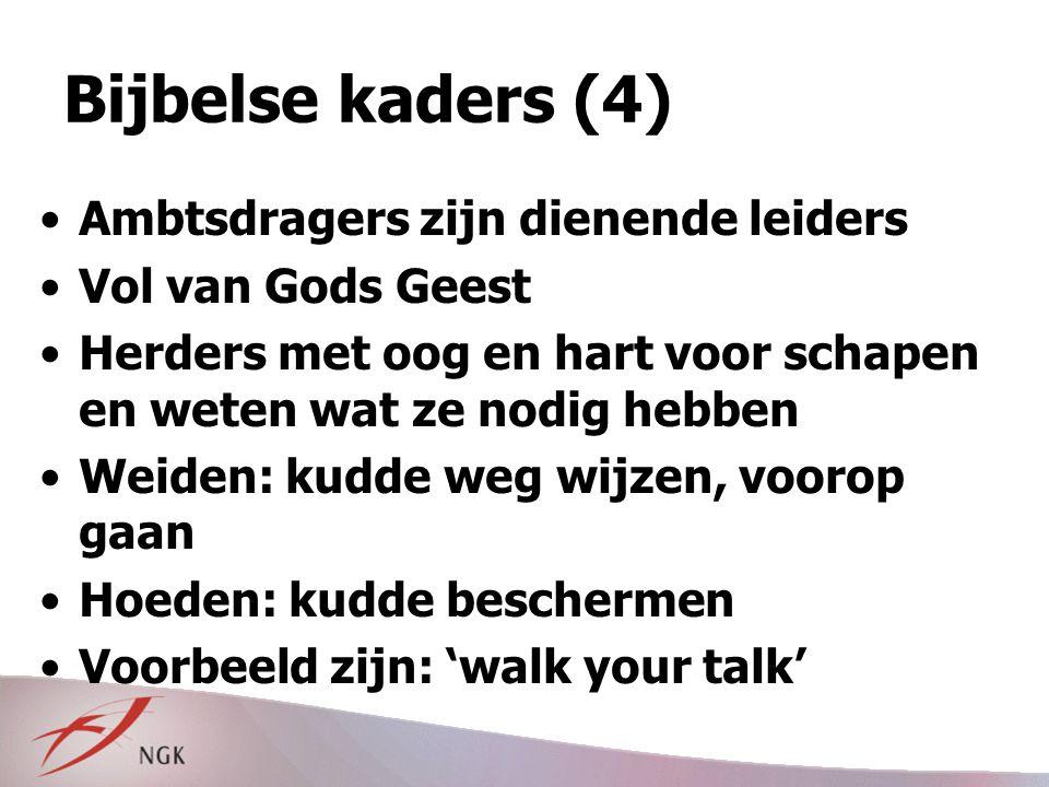 Bijbelse kaders (4) Ambtsdragers zijn dienende leiders Vol van Gods Geest Herders met oog en hart voor schapen en weten wat ze nodig hebben Weiden: ku
