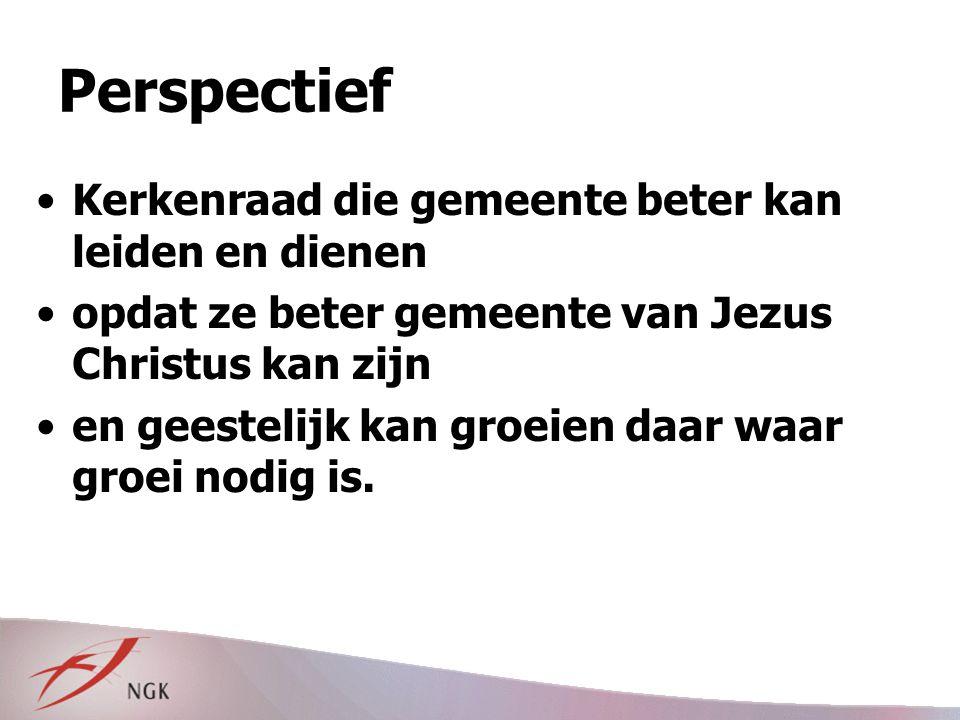 Perspectief Kerkenraad die gemeente beter kan leiden en dienen opdat ze beter gemeente van Jezus Christus kan zijn en geestelijk kan groeien daar waar