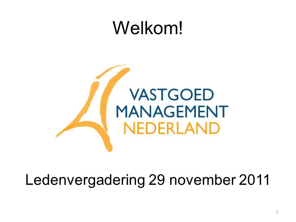 Welkom! Ledenvergadering 29 november 2011 1