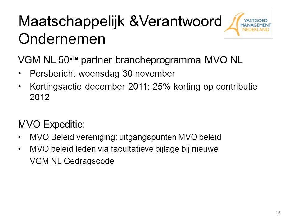 Maatschappelijk &Verantwoord Ondernemen VGM NL 50 ste partner brancheprogramma MVO NL Persbericht woensdag 30 november Kortingsactie december 2011: 25