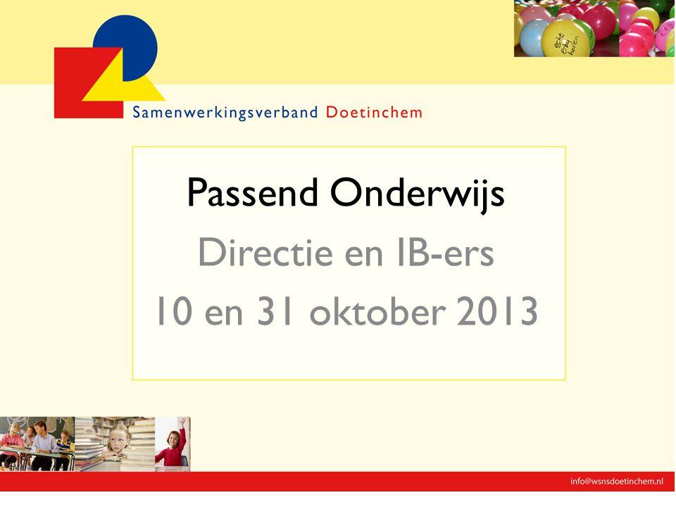 Passend Onderwijs Directie en IB-ers 10 en 31 oktober 2013