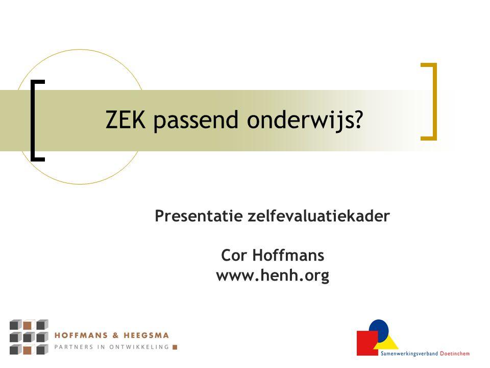 ZEK passend onderwijs? Presentatie zelfevaluatiekader Cor Hoffmans www.henh.org