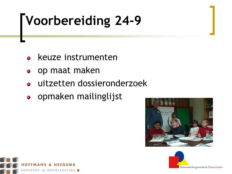 Voorbereiding 24-9 keuze instrumenten op maat maken uitzetten dossieronderzoek opmaken mailinglijst