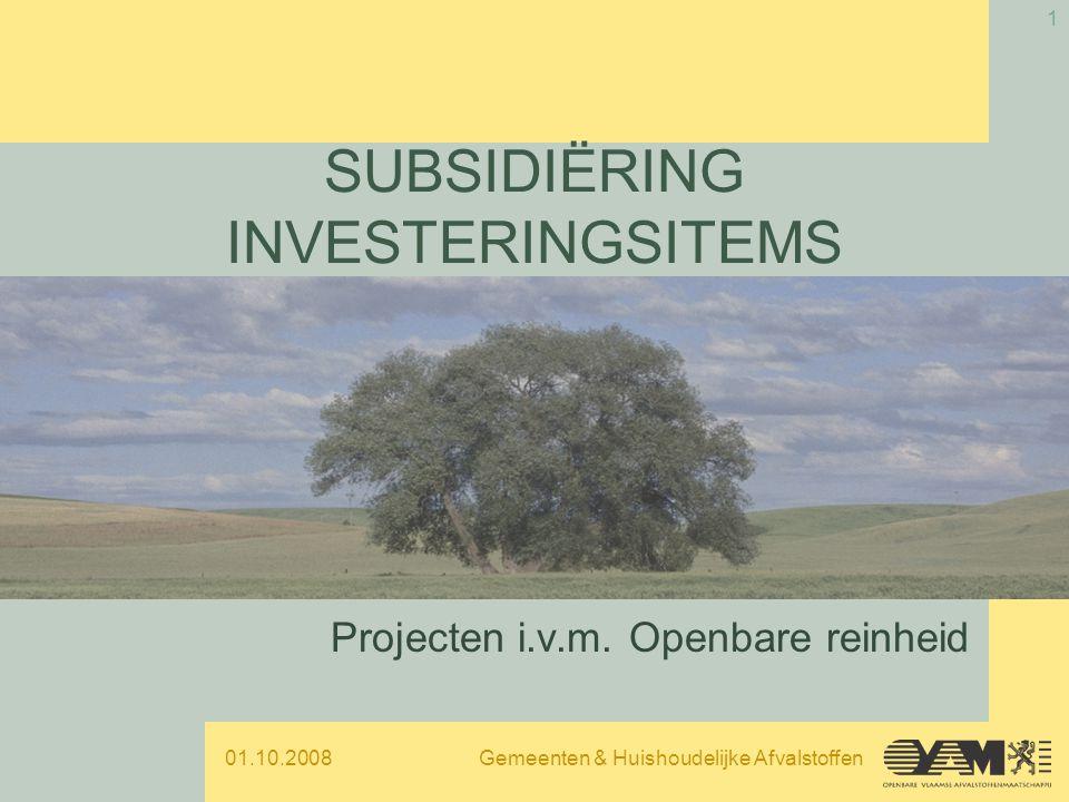 01.10.2008Gemeenten & Huishoudelijke Afvalstoffen 2 Project Openbare reinheid Drie pijlers: –sensibilisatie; –infrastructuur; –handhaving.