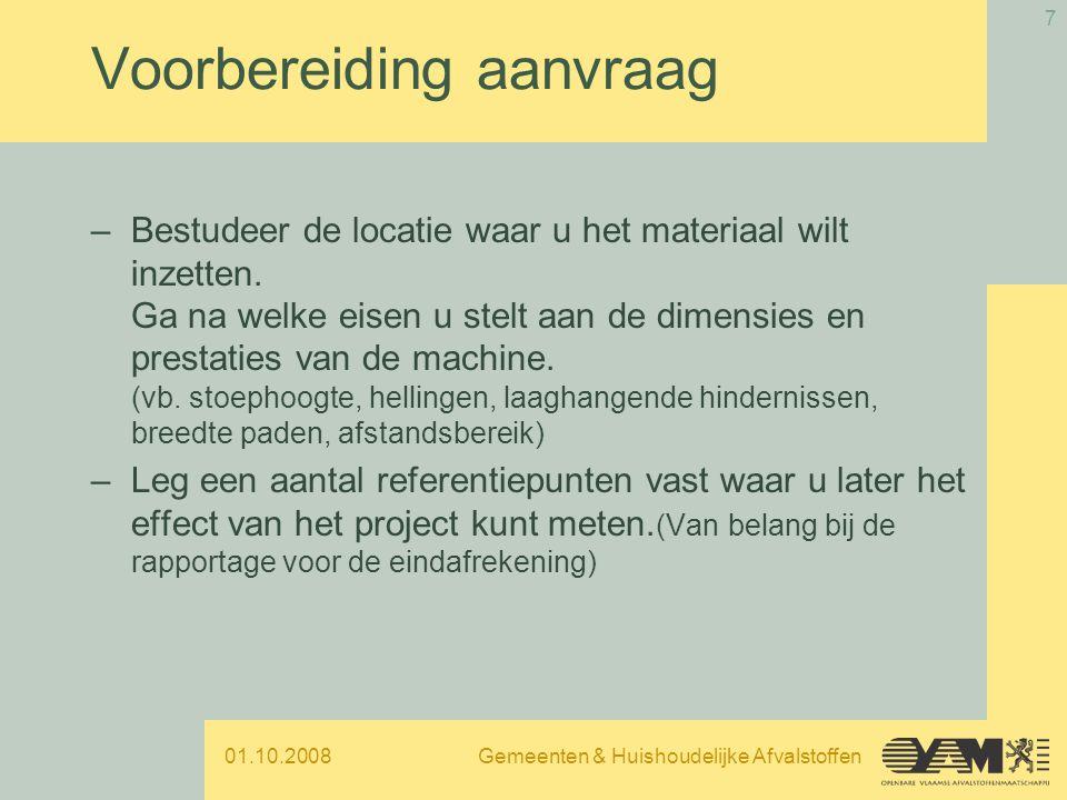 01.10.2008Gemeenten & Huishoudelijke Afvalstoffen 18 Gebeurlijke uitvoeringsproblemen Boete steeds toepassen bij: –niet storten borgtocht; –laattijdige levering.