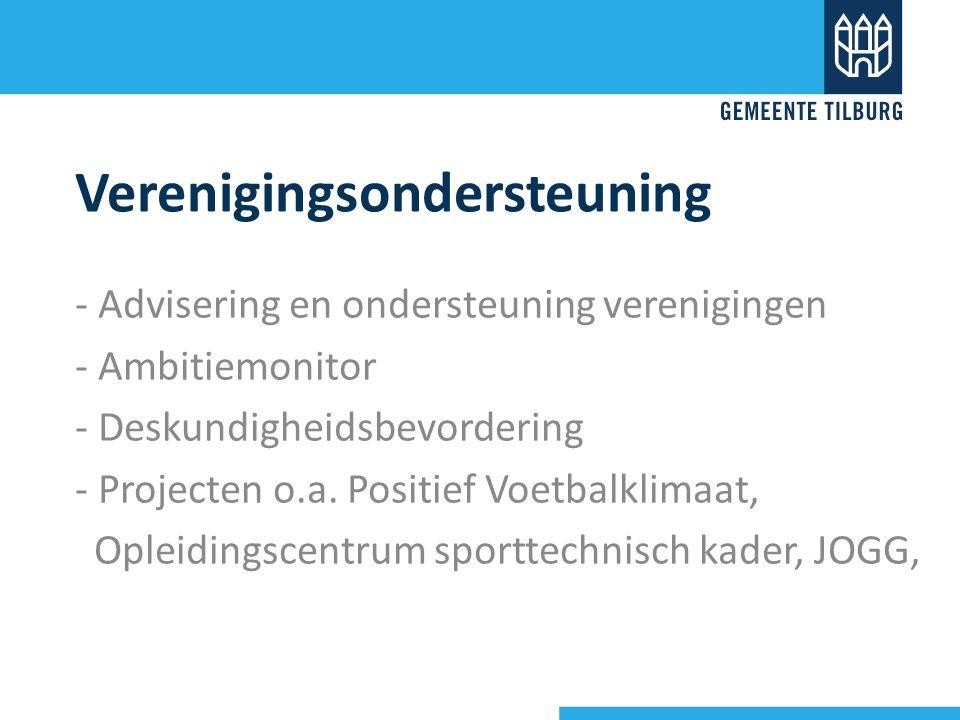 Verenigingsondersteuning - Advisering en ondersteuning verenigingen - Ambitiemonitor - Deskundigheidsbevordering - Projecten o.a. Positief Voetbalklim