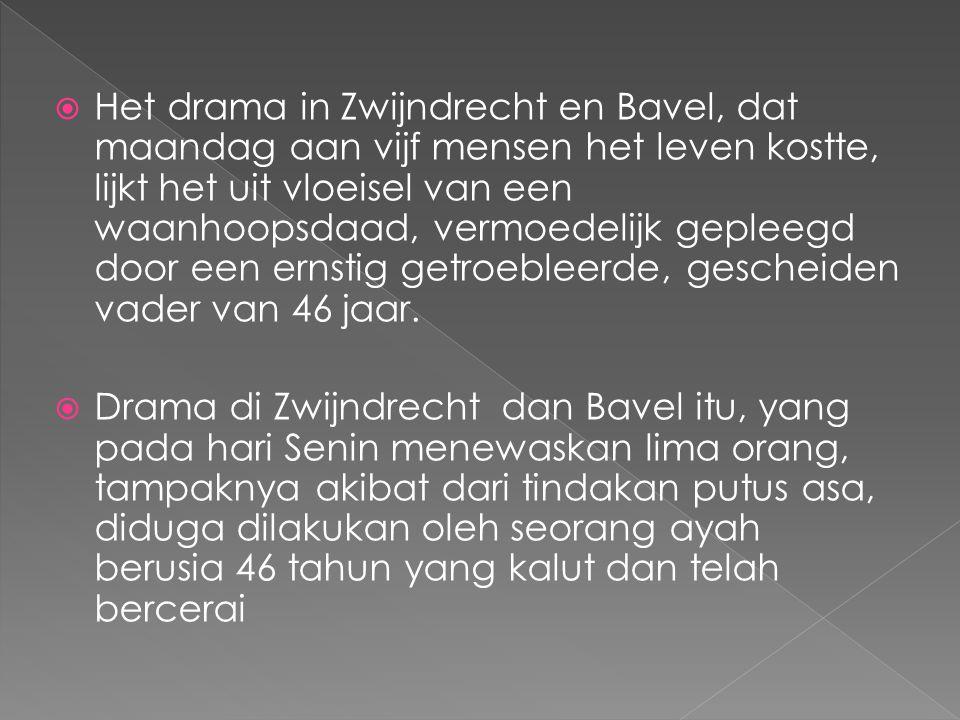  Het drama in Zwijndrecht en Bavel, dat maandag aan vijf mensen het leven kostte, lijkt het uit vloeisel van een waanhoopsdaad, vermoedelijk gepleegd door een ernstig getroebleerde, gescheiden vader van 46 jaar.