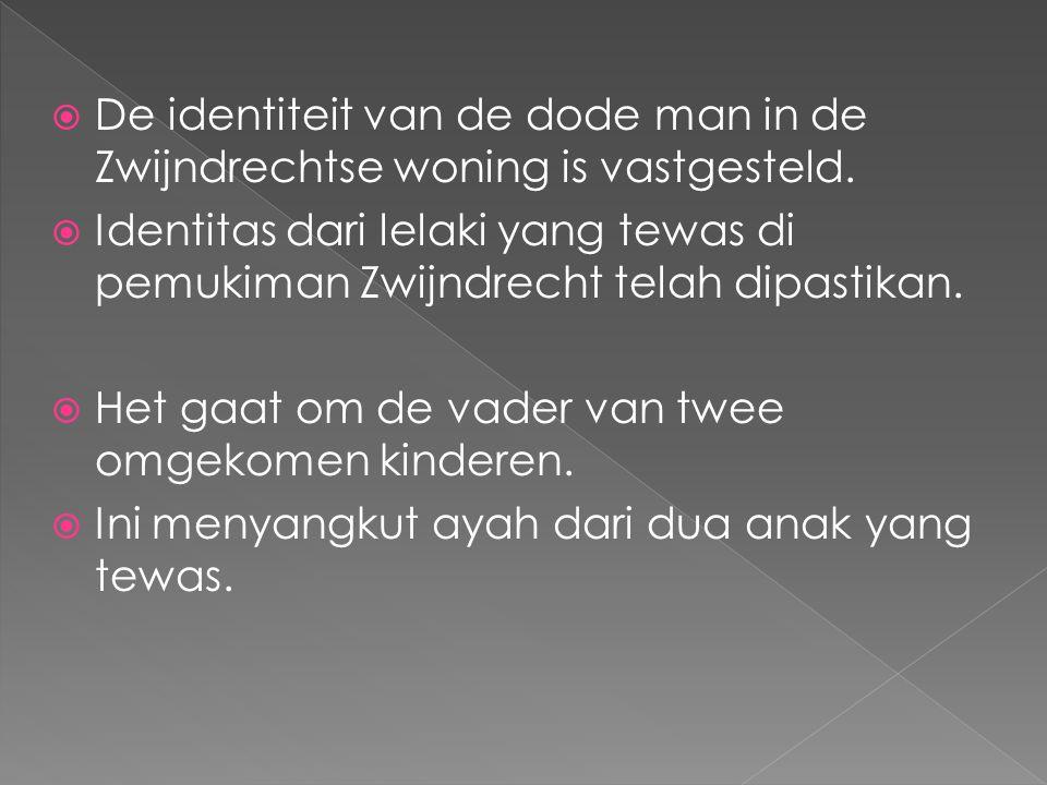  De identiteit van de dode man in de Zwijndrechtse woning is vastgesteld.