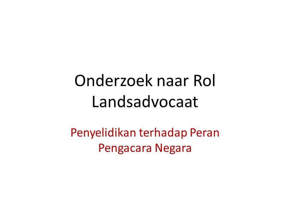 Onderzoek naar Rol Landsadvocaat Penyelidikan terhadap Peran Pengacara Negara