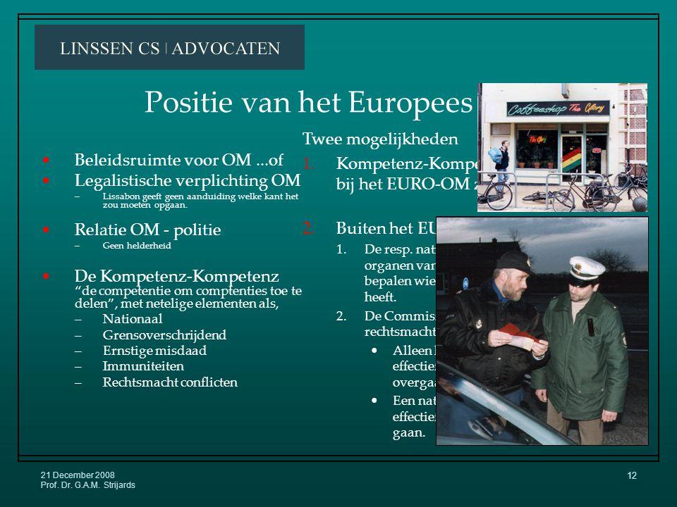 21 December 2008 Prof. Dr. G.A.M. Strijards 11 Procedure naar een Europees OM Artikel 86 –1.
