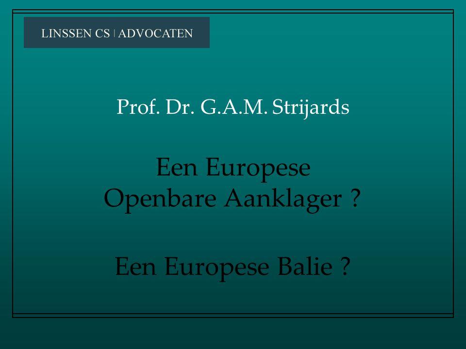 Prof. Dr. G.A.M. Strijards Een Europese Openbare Aanklager ? Een Europese Balie ?