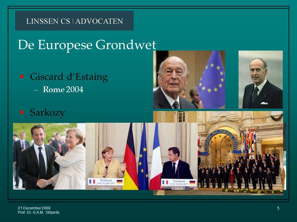 21 December 2008 Prof. Dr. G.A.M. Strijards 4 Europa opgesplitst Yalta 1945