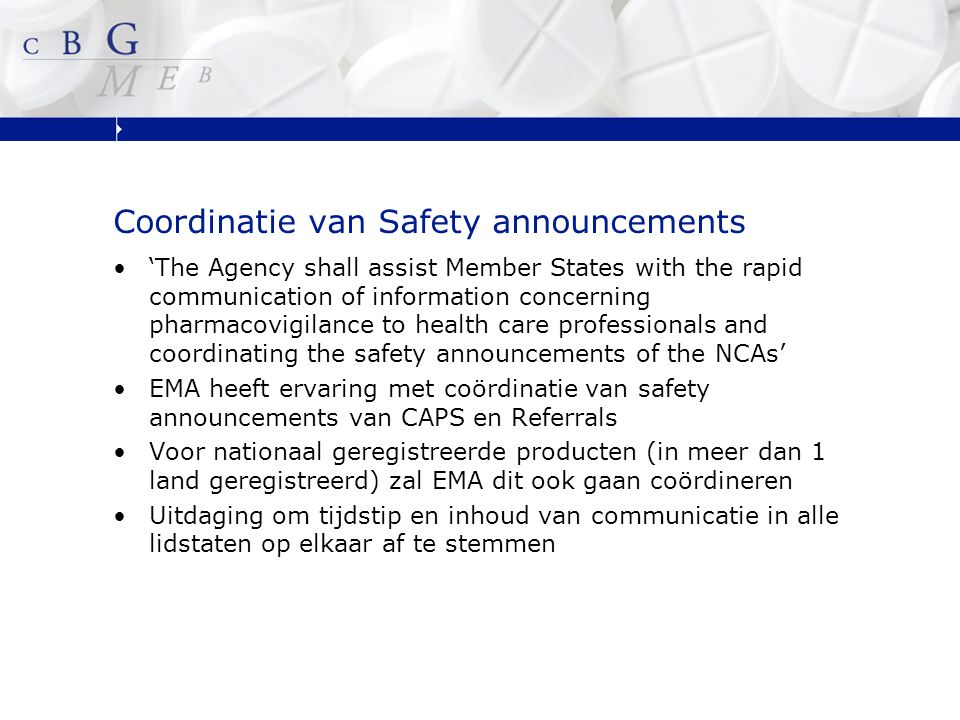 Coordinatie van Safety announcements 'The Agency shall assist Member States with the rapid communication of information concerning pharmacovigilance t