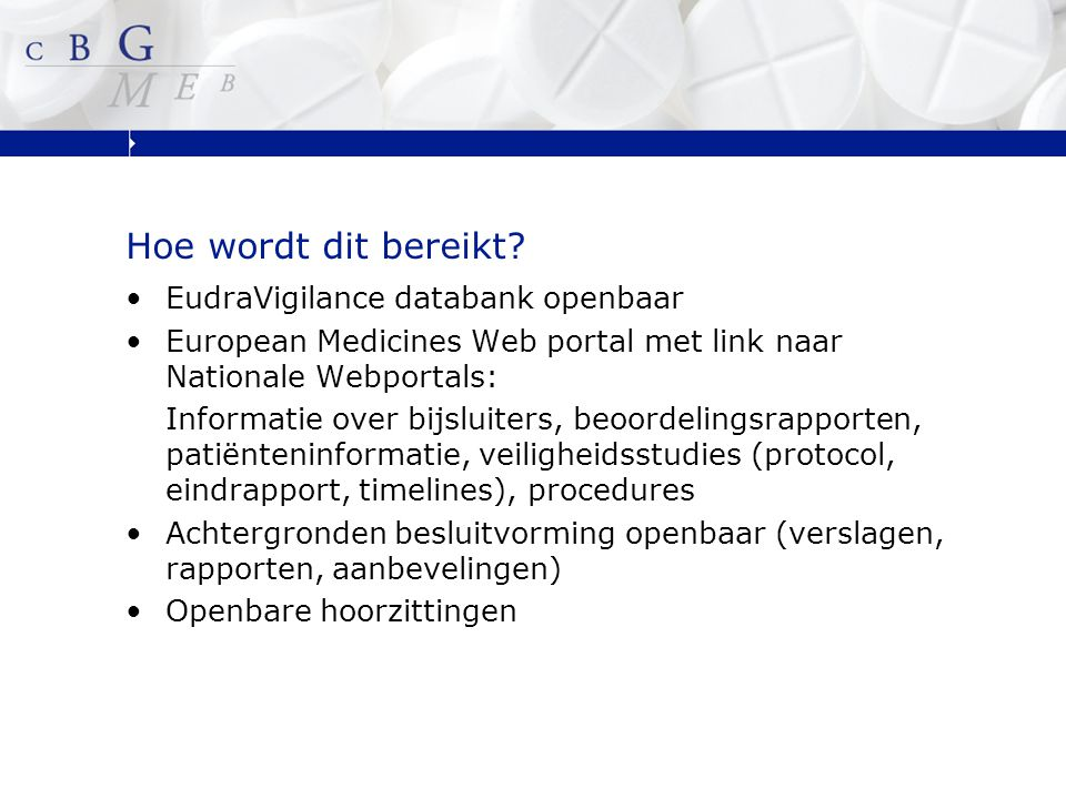 Web portal EMA (1) Art 26 van de Regulation (EC) No 726/2004 eist dat er een European Medicines Web portal komt Deze dient tenminste de volgende informatie te bevatten Namen van leden van Comite's = CHMP/CMDh/PRAC List of medicinal products subject to additional monitoring Location of Pharmacovigilance system master file and contact information on how to report ADRs by patients and Health Care professionals Community reference dates and frequency of submissions of PSUR Protocols and abstracts of PASS Initiation of Art 107 procedures