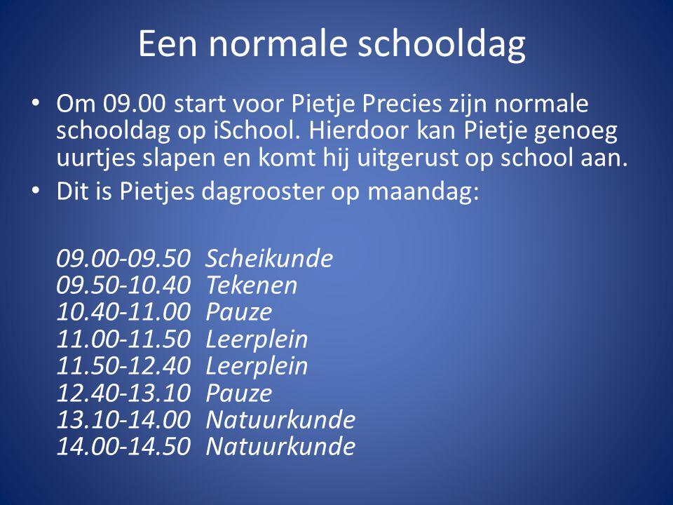Een normale schooldag Om 09.00 start voor Pietje Precies zijn normale schooldag op iSchool. Hierdoor kan Pietje genoeg uurtjes slapen en komt hij uitg
