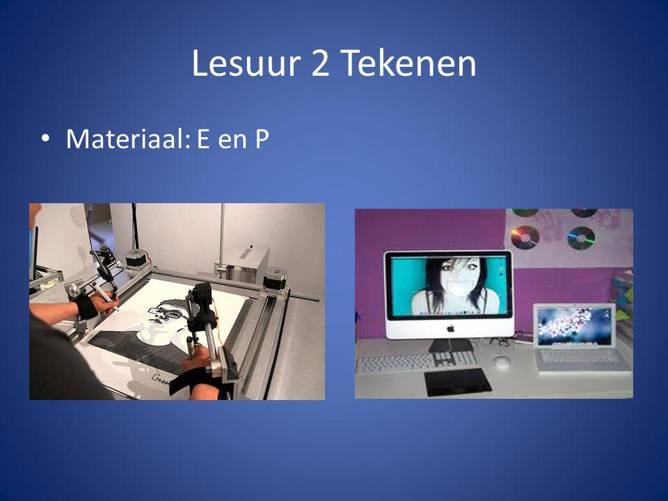 Lesuur 2 Tekenen Materiaal: E en P