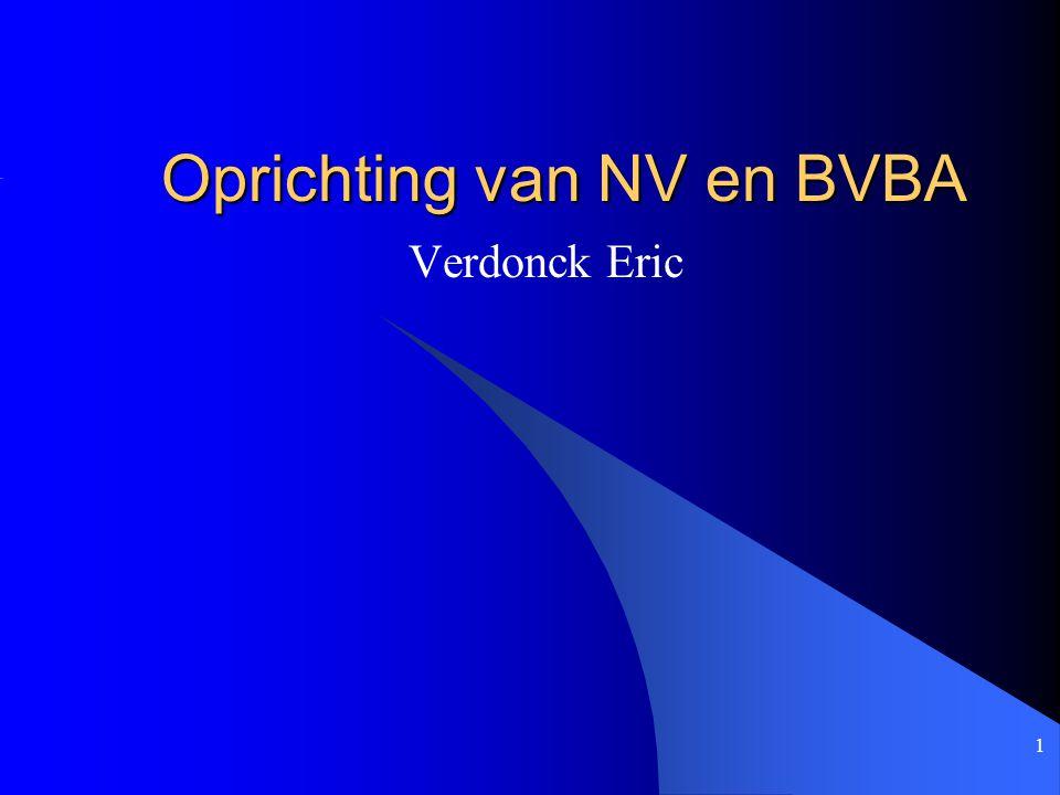 1 Oprichting van NV en BVBA Verdonck Eric