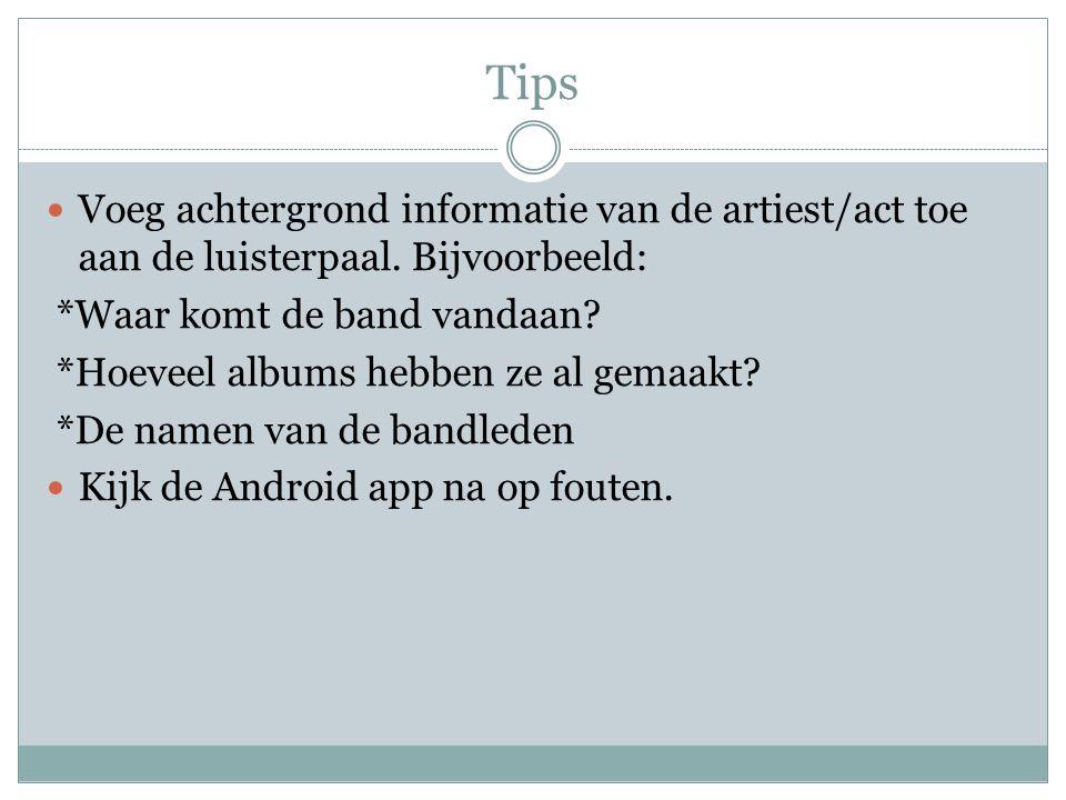 Tips Voeg achtergrond informatie van de artiest/act toe aan de luisterpaal.