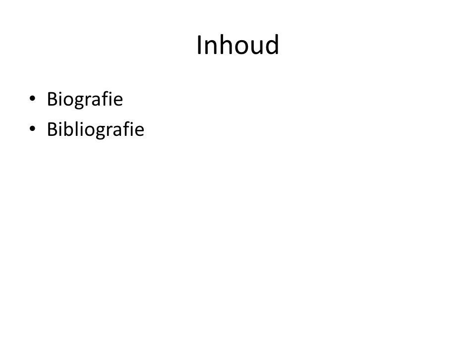Inhoud Biografie Bibliografie