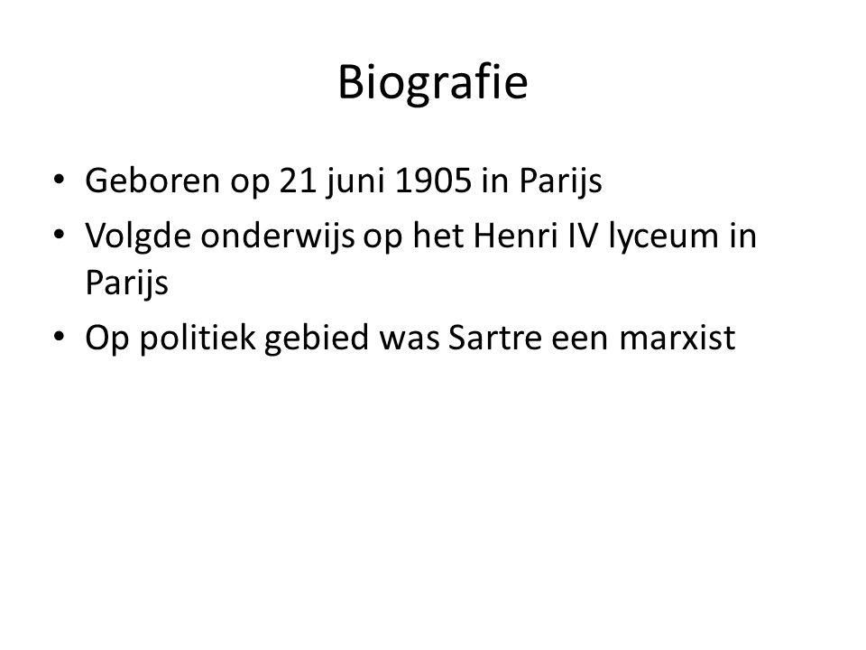 Biografie Geboren op 21 juni 1905 in Parijs Volgde onderwijs op het Henri IV lyceum in Parijs Op politiek gebied was Sartre een marxist
