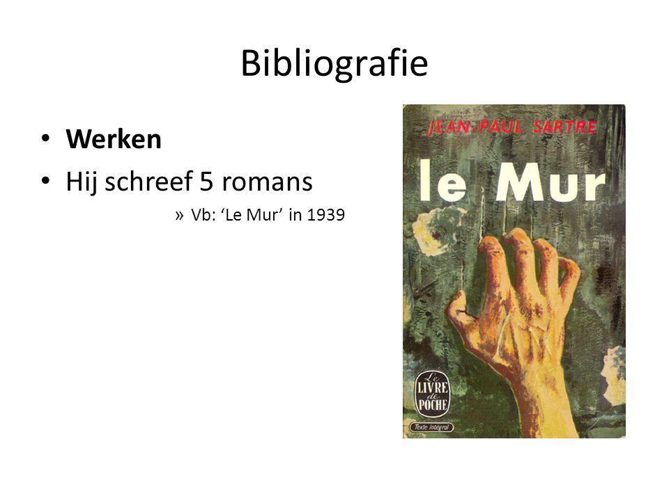 Bibliografie Werken Hij schreef 5 romans » Vb: 'Le Mur' in 1939