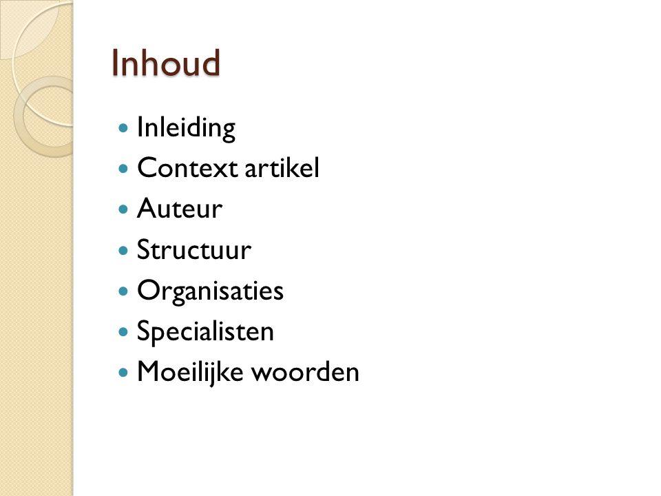 Inhoud Inleiding Context artikel Auteur Structuur Organisaties Specialisten Moeilijke woorden
