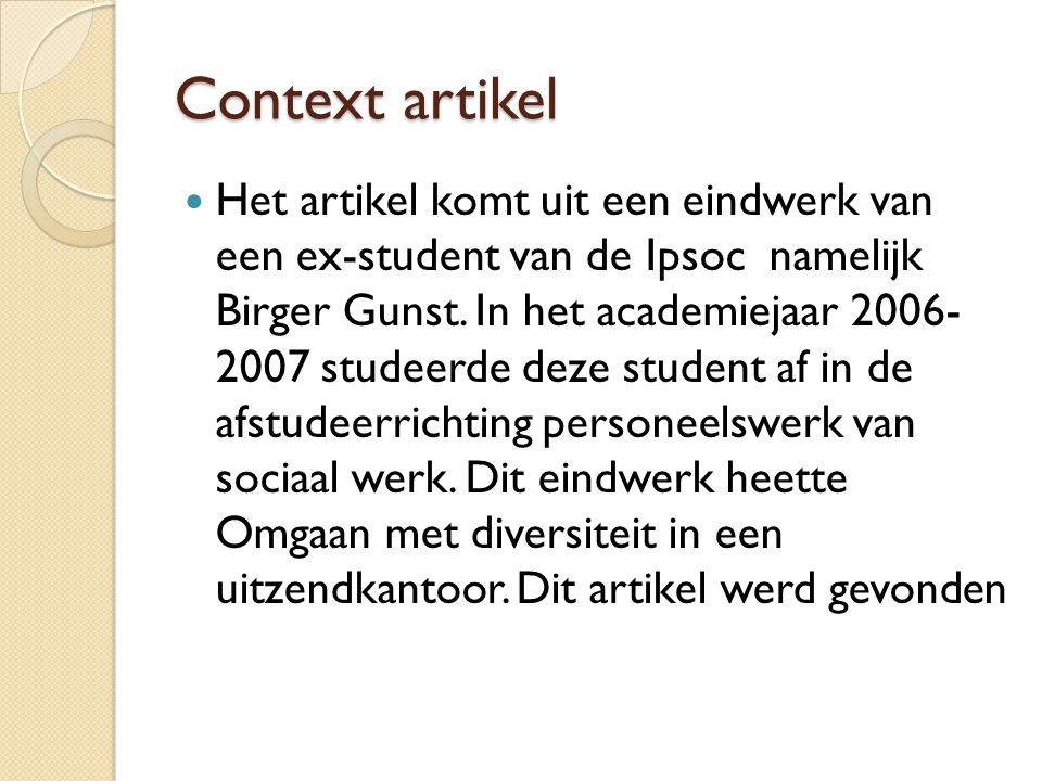 Context artikel Het artikel komt uit een eindwerk van een ex-student van de Ipsoc namelijk Birger Gunst.