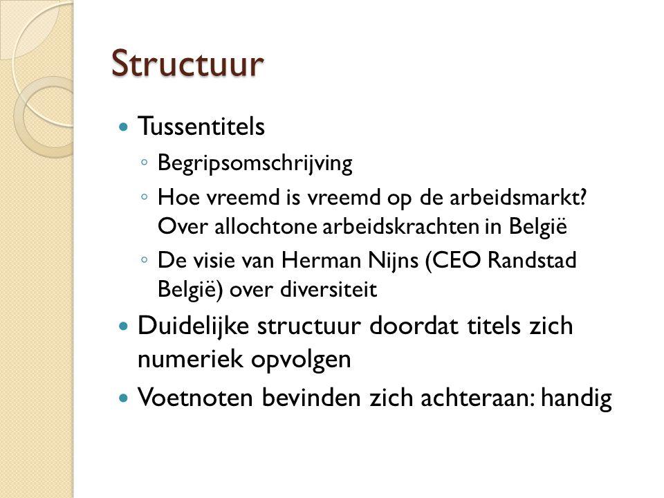 Structuur Tussentitels ◦ Begripsomschrijving ◦ Hoe vreemd is vreemd op de arbeidsmarkt.