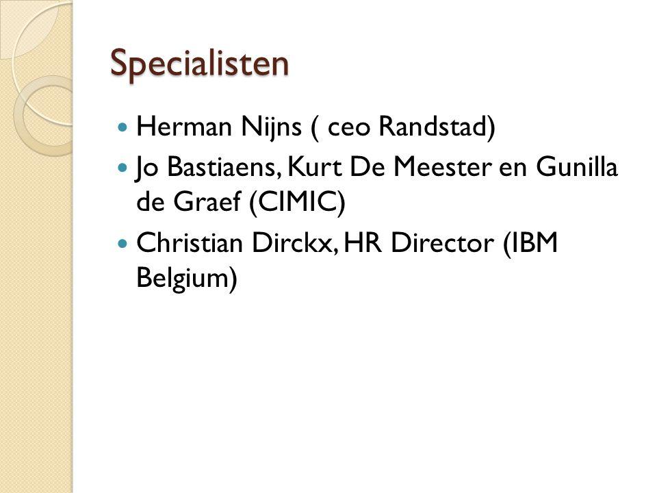 Specialisten Herman Nijns ( ceo Randstad) Jo Bastiaens, Kurt De Meester en Gunilla de Graef (CIMIC) Christian Dirckx, HR Director (IBM Belgium)