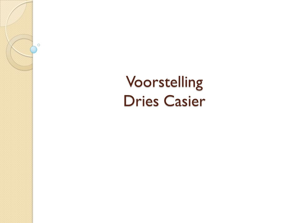 Voorstelling Dries Casier