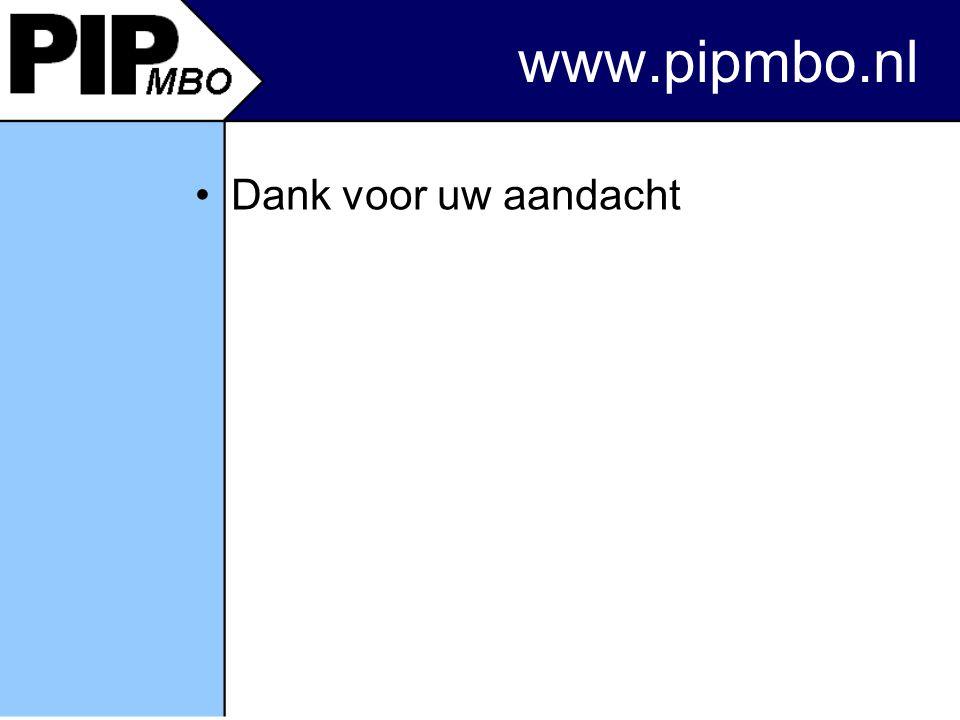 Dank voor uw aandacht www.pipmbo.nl