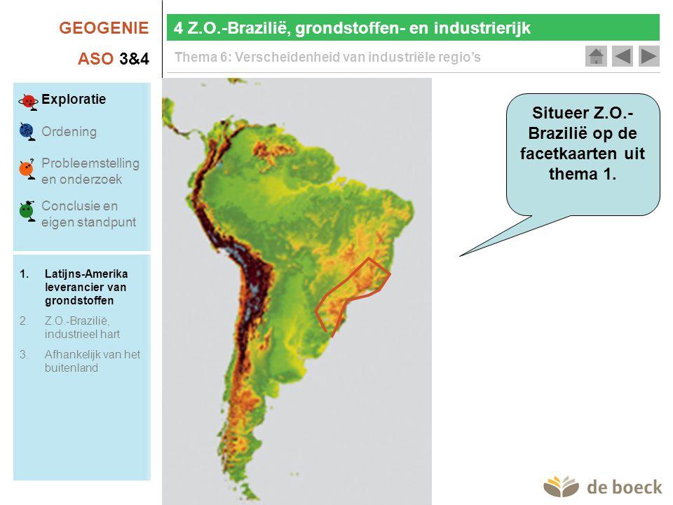 GEOGENIE ASO 3&4 Thema 6: Verscheidenheid van industriële regio's Actualisering Export per economische sector 4 Z.O.-Brazilië, grondstoffen- en industrierijk Exploratie Ordening Probleemstelling en onderzoek Conclusie en eigen standpunt 1.Latijns-Amerika leverancier van grondstoffen 2.Z.O.-Brazilië, industrieel hart 3.Afhankelijk van het buitenland