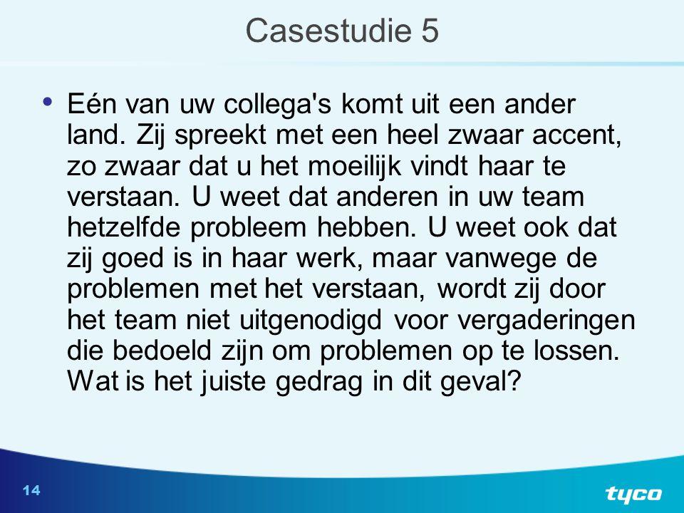 14 Casestudie 5 Eén van uw collega s komt uit een ander land.