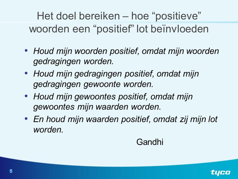 5 Houd mijn woorden positief, omdat mijn woorden gedragingen worden.