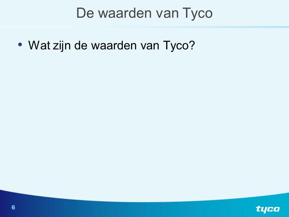 6 De waarden van Tyco Wat zijn de waarden van Tyco?