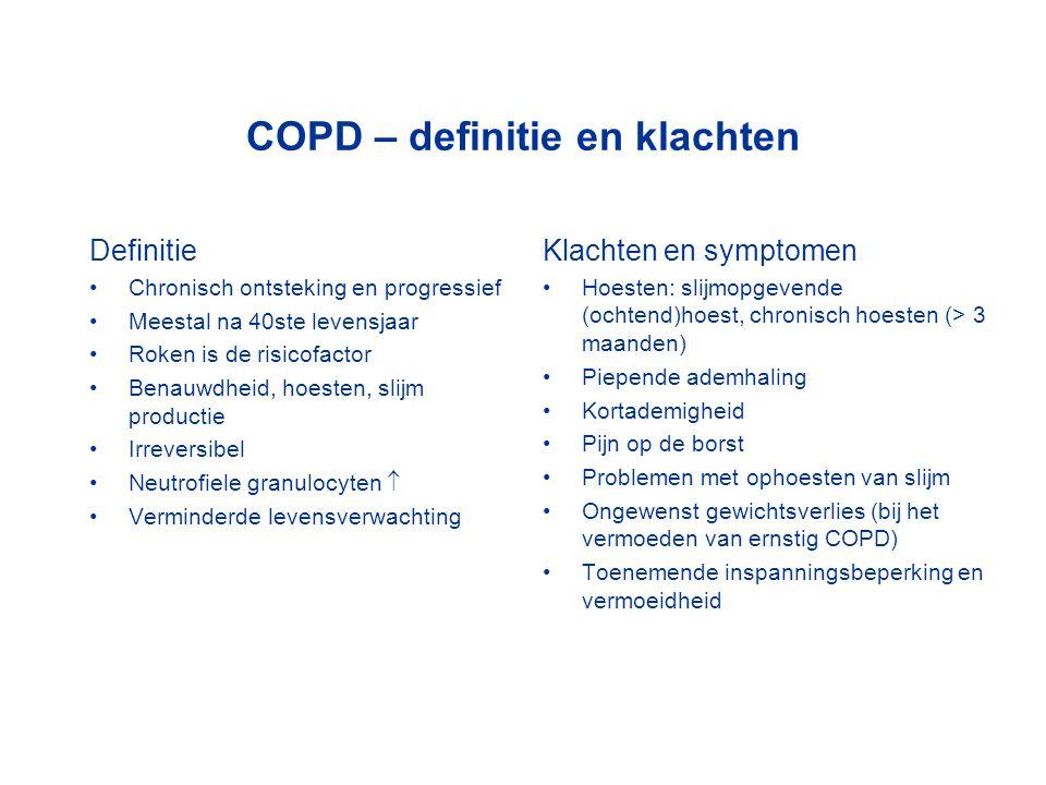 COPD – definitie en klachten Definitie Chronisch ontsteking en progressief Meestal na 40ste levensjaar Roken is de risicofactor Benauwdheid, hoesten,