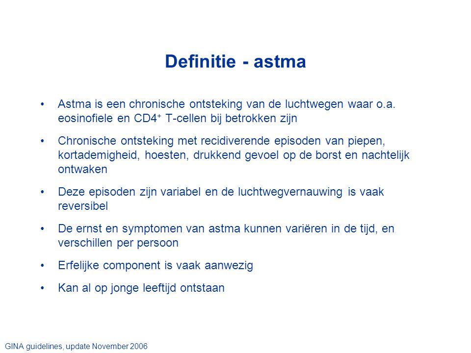 Definitie - astma Astma is een chronische ontsteking van de luchtwegen waar o.a.
