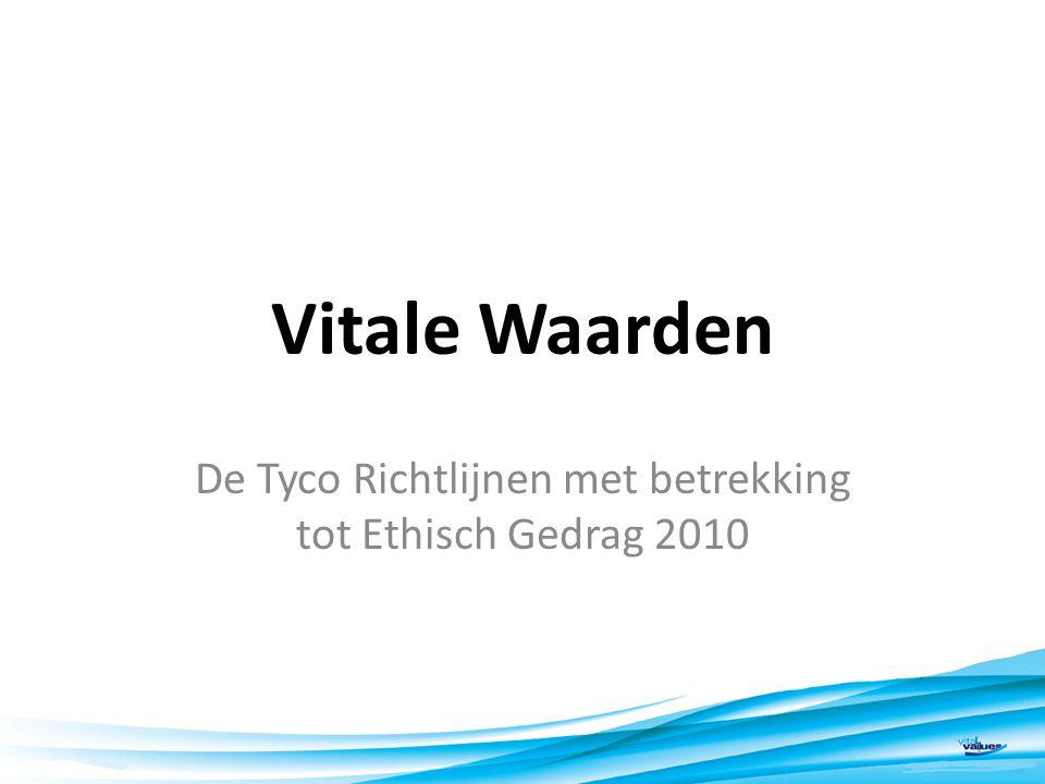 Vitale Waarden De Tyco Richtlijnen met betrekking tot Ethisch Gedrag 2010 1