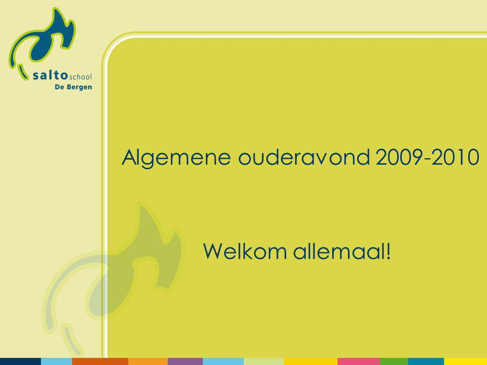 A lgemene ouderavond 2009-2010 Welkom allemaal!