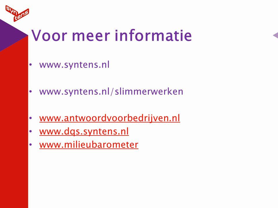 Voor meer informatie www.syntens.nl www.syntens.nl/slimmerwerken www.antwoordvoorbedrijven.nl www.dqs.syntens.nl www.milieubarometer