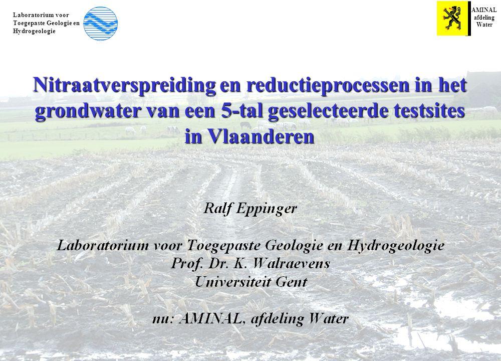 Nitraatverspreiding en reductieprocessen in het grondwater van een 5-tal geselecteerde testsites in Vlaanderen AMINAL afdeling Water Laboratorium voor Toegepaste Geologie en Hydrogeologie
