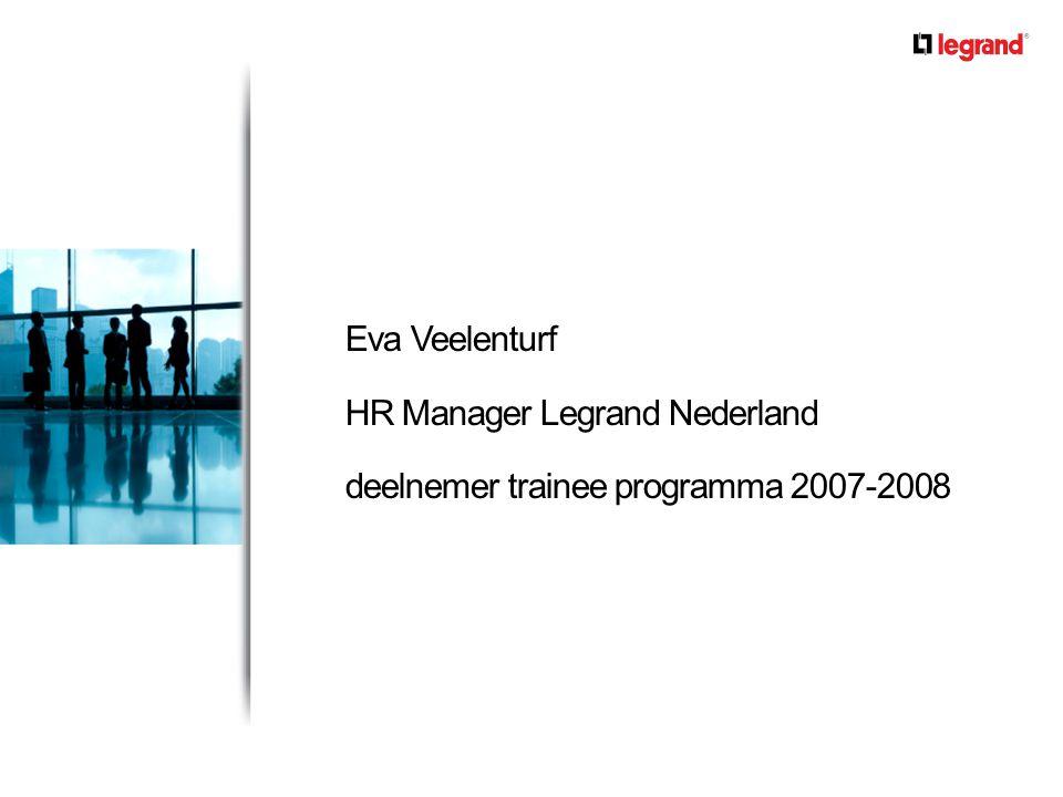 Eva Veelenturf HR Manager Legrand Nederland deelnemer trainee programma 2007-2008