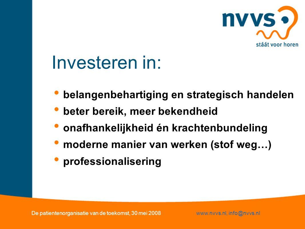Investeren in: belangenbehartiging en strategisch handelen beter bereik, meer bekendheid onafhankelijkheid én krachtenbundeling moderne manier van wer