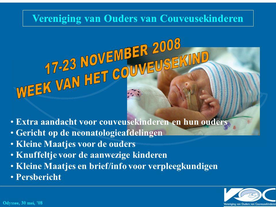 Vereniging van Ouders van Couveusekinderen Odyssee, 30 mei, '08 Extra aandacht voor couveusekinderen en hun ouders Gericht op de neonatologieafdelinge