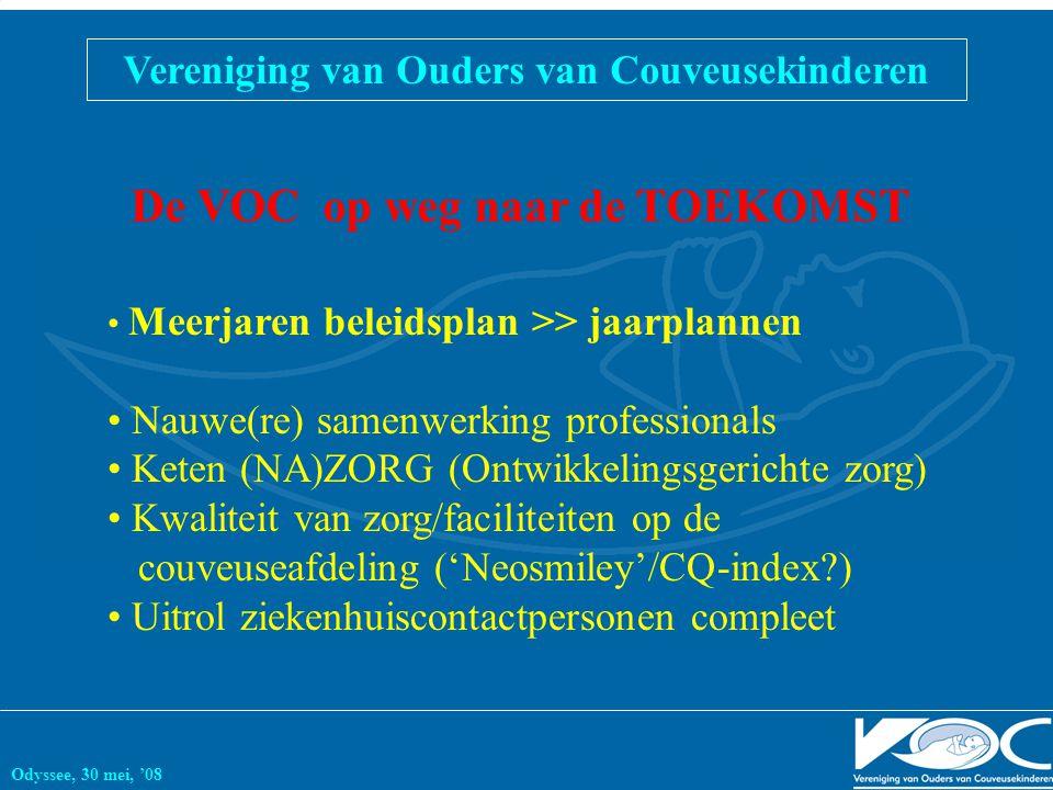 Vereniging van Ouders van Couveusekinderen Odyssee, 30 mei, '08 De VOC op weg naar de TOEKOMST Meerjaren beleidsplan >> jaarplannen Nauwe(re) samenwer