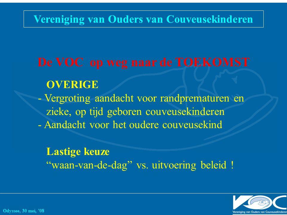 Vereniging van Ouders van Couveusekinderen Odyssee, 30 mei, '08 De VOC op weg naar de TOEKOMST OVERIGE - Vergroting aandacht voor randprematuren en zi