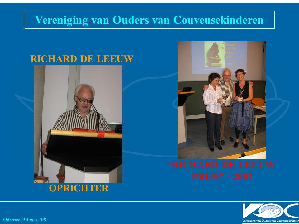 Vereniging van Ouders van Couveusekinderen Odyssee, 30 mei, '08 OPRICHTER RICHARD DE LEEUW RICHARD DE LEEUW PRIJS - 2007