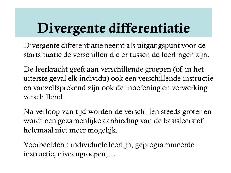 Divergente differentiatie neemt als uitgangspunt voor de startsituatie de verschillen die er tussen de leerlingen zijn.